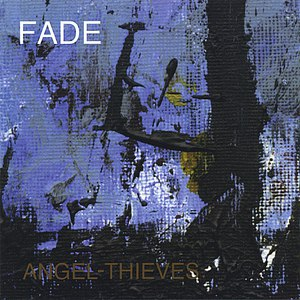 Fade альбом Angel-Thieves