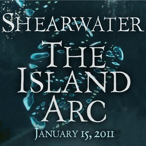 Shearwater альбом The Island Arc Live (Excerpts)