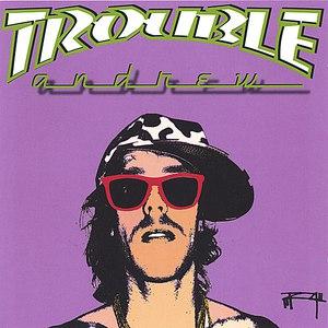 Trouble Andrew альбом Trouble Andrew