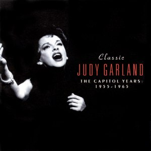 Judy Garland альбом Classic Judy Garland: The Capitol Years 1955-1965