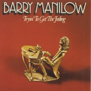 Barry Manilow альбом Tryin' to Get the Feeling