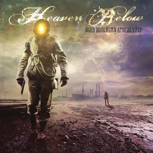 Heaven Below альбом Good Morning Apocalypse
