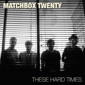 Matchbox Twenty альбом These Hard Times