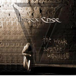 Index case альбом The Weak And The Wounded