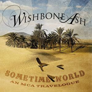 Wishbone Ash альбом Sometime World: An MCA Travelogue