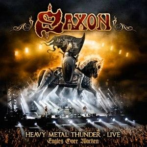 Saxon альбом Heavy Metal Thunder - Live - Eagles Over Wacken