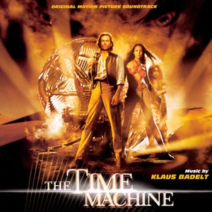 Klaus Badelt альбом The Time Machine (Original Motion Picture Soundtrack)