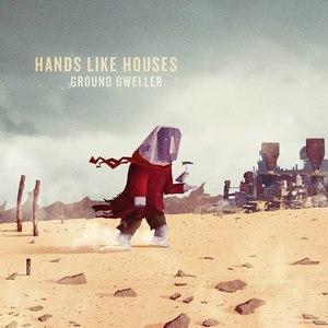 Hands Like Houses альбом Ground Dweller