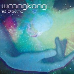 Wrongkong альбом So Electric