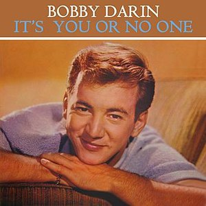 Bobby Darin альбом It's You Or No One