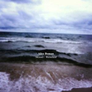 Alice Boman альбом Skisser / Remixed