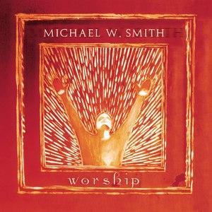 Michael W. Smith альбом Worship