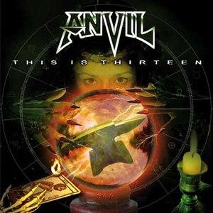 Anvil альбом This Is Thirteen