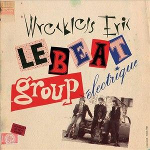 Wreckless Eric альбом Le Beat Group Electrique