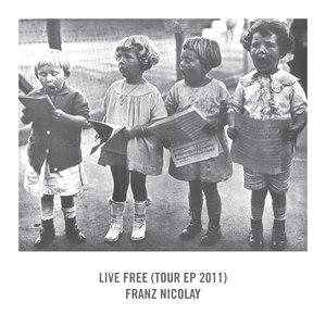 Franz Nicolay альбом Live Free (Tour EP 2011)
