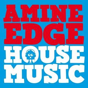 Amine Edge альбом House Music