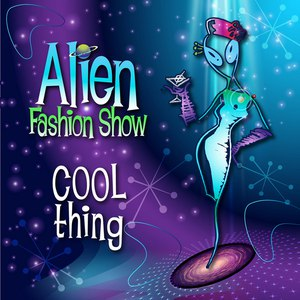Alien Fashion Show альбом Cool Thing