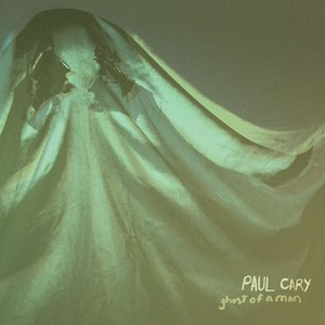 Paul Cary альбом Ghost of a Man