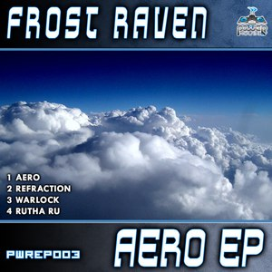Frost Raven альбом Power House Rec Presents: Frost Raven - Aero EP