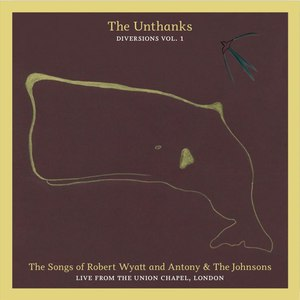 The Unthanks альбом Diversions, Volume 1: The Songs of Robert Wyatt and Antony & The Johnsons
