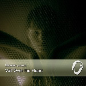 Messiah Project альбом Vail Over the Heart