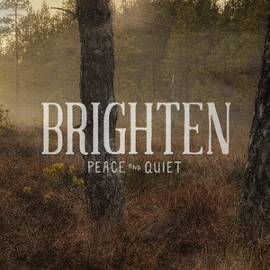 Brighten альбом Peace and Quiet
