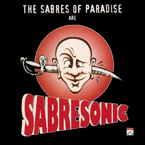The Sabres of Paradise альбом Sabresonic
