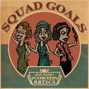Scott BradLee's Postmodern Jukebox альбом Squad Goals
