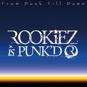 ROOKiEZ is PUNK'D альбом From Dusk Till Dawn