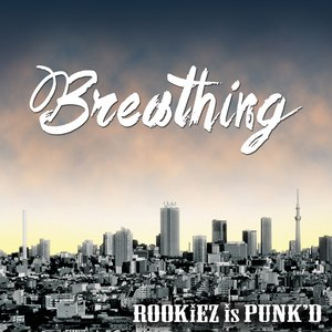 ROOKiEZ is PUNK'D альбом Breathing