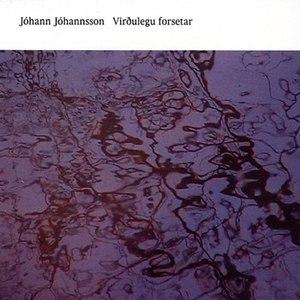 Jóhann Jóhannsson альбом Virðulegu forsetar