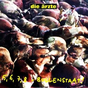 Die Ärzte альбом 5, 6, 7, 8 - Bullenstaat!