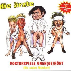 Die Ärzte альбом Doktorspiele uner(ge)hört (Die nackte Wahrheit)