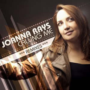 Joanna Rays альбом Calling Me (Remixes)