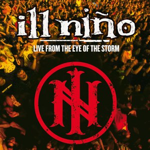Ill Niño альбом Live from the Eye of the Storm
