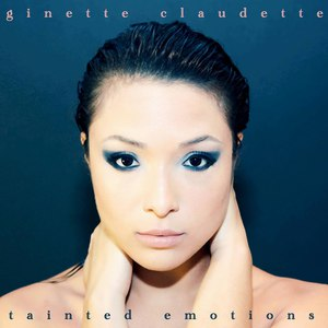 Ginette Claudette альбом Tainted Emotions