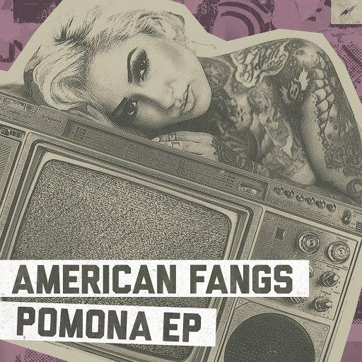American Fangs альбом Pomona EP