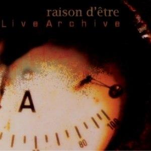 raison d'être альбом Live Archive