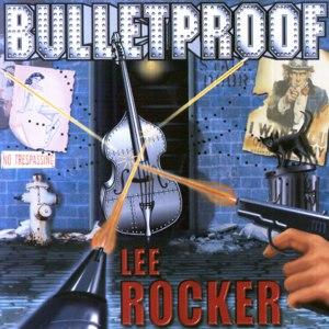 Lee Rocker альбом Bulletproof