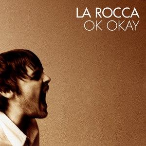 La Rocca альбом Ok Okay