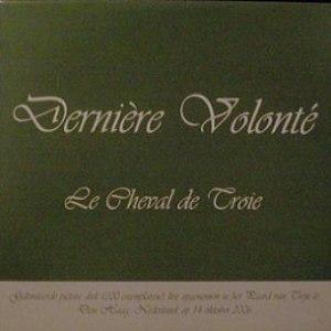 Dernière Volonté альбом Le Cheval de Troie