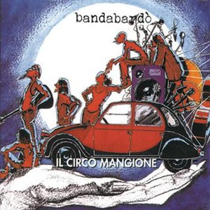 Bandabardò альбом Il Circo Mangione