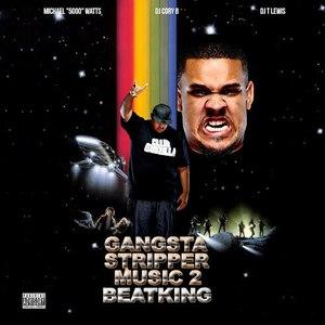 Beatking альбом Gangsta Stripper Music 2