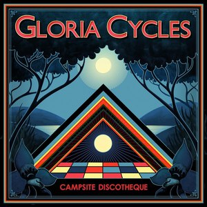 Gloria Cycles альбом Campsite Discotheque