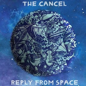 The Cancel альбом Reply from space