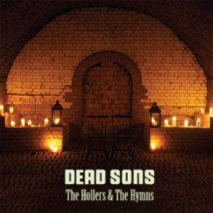 Dead Sons альбом The Hollers And The Hymns