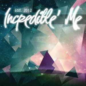 Incredible' Me альбом Est. 2012