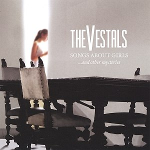 The Vestals альбом Songs About Girls...and other mysteries