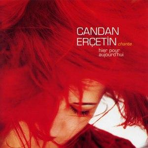 Candan Erçetin альбом Chante Hier Pour Aujourd'hui