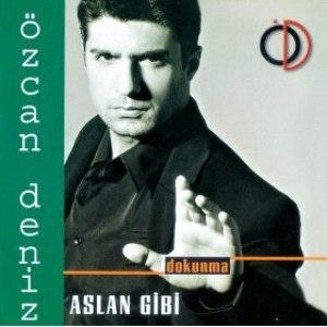 Özcan Deniz альбом Aslan Gibi - Dokunma